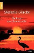 Cover-Bild zu Gercke, Stefanie: Ein Land, das Himmel heisst
