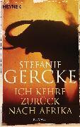 Cover-Bild zu Gercke, Stefanie: Ich kehre zurück nach Afrika (eBook)