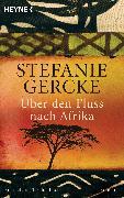 Cover-Bild zu Gercke, Stefanie: Über den Fluss nach Afrika (eBook)