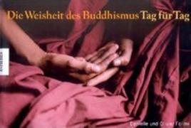 Cover-Bild zu Die Weisheit des Buddhismus - Tag für Tag von Föllmi, Danielle