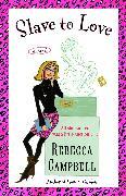 Cover-Bild zu Slave to Love (eBook) von Campbell, Rebecca