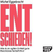 Cover-Bild zu Eggebrecht, Michel: Entschieden! (Audio Download)