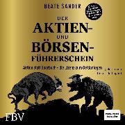 Cover-Bild zu Sander, Beate: Der Aktien- und Börsenführerschein - Jubiläumsausgabe (Audio Download)