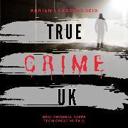 Cover-Bild zu Langenscheid, Adrian: True Crime UK (Audio Download)