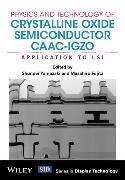 Cover-Bild zu Yamazaki, Shunpei: Physics and Technology of Crystalline Oxide Semiconductor CAAC-IGZO