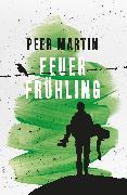 Cover-Bild zu Martin, Peer: Feuerfrühling (eBook)