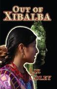 Cover-Bild zu Out of Xibalba (eBook) von Coley, Liz