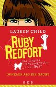 Cover-Bild zu Ruby Redfort - Dunkler als die Nacht von Child, Lauren
