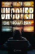 Cover-Bild zu Uncover - Die Trollfabrik von Theisen, Manfred