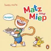 Cover-Bild zu Matz & Miep - Hunger! (eBook) von Kreitz, Isabel