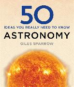 Cover-Bild zu Sparrow, Giles: 50 Astronomy Ideas You Really Need to Know