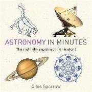 Cover-Bild zu Sparrow, Giles: Astronomy in Minutes