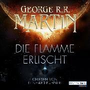 Cover-Bild zu Martin, George R.R.: Die Flamme erlischt (Audio Download)