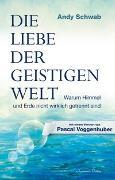 Cover-Bild zu Die Liebe der Geistigen Welt von Schwab, Andy