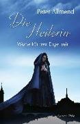 Cover-Bild zu Die Heilerin von Allmend, Peter