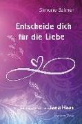 Cover-Bild zu Entscheide dich für die Liebe von Balmer, Simone