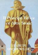 Cover-Bild zu Il Principe Felice Ed Altre Storie von Wilde, Oscar