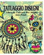 Cover-Bild zu Tatuaggio Disegni Libro Para Colorear Para Los Adultos von Potash, Jason