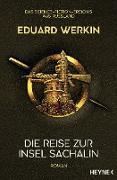 Cover-Bild zu Werkin, Eduard: Die Reise zur Insel Sachalin (eBook)