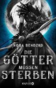 Cover-Bild zu Bendzko, Nora: Die Götter müssen sterben (eBook)
