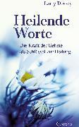 Cover-Bild zu Dossey, Larry: Heilende Worte - Die Kraft der Gebete als Schlüssel zur Heilung (eBook)