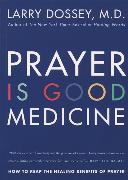 Cover-Bild zu Dossey, Larry: Prayer Is Good Medicine