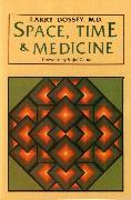 Cover-Bild zu Dossey, Larry: Space, Time & Medicine