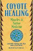 Cover-Bild zu Mehl-Madrona, Lewis: Coyote Healing