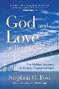 Cover-Bild zu Post, Stephen G.: God and Love on Route 80