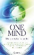 Cover-Bild zu Dossey, Larry: One Mind - Alles ist mit allem verbunden (eBook)