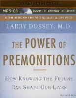Cover-Bild zu Dossey, Larry: The Power of Premonitions: How Knowing the Future Can Shape Our Lives