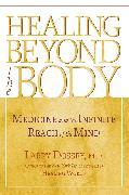 Cover-Bild zu Dossey, Larry: Healing beyond the Body (eBook)