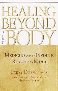 Cover-Bild zu Dossey, Larry: Healing Beyond the Body