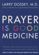 Cover-Bild zu Dossey, Larry: Prayer Is Good Medicine (eBook)