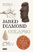 Cover-Bild zu Diamond, Jared: Colapso: Por qué unas sociedades perduran y otras desaparecen / Collapse: How So cieties Choose to Fail or Succeed