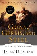 Cover-Bild zu Diamond, Jared: Guns, Germs, and Steel: The Fates of Human Societies (20th Anniversary Edition) (eBook)