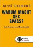 Cover-Bild zu Diamond, Jared: Warum macht Sex Spaß? (eBook)