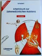 Cover-Bild zu Arbeitsbuch zur Zahnmedizinschen Assistenz mit Lösungen von Schubert