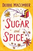 Cover-Bild zu Macomber, Debbie: Sugar and Spice (eBook)