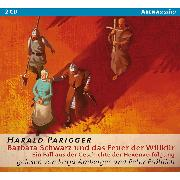 Cover-Bild zu Parigger, Harald: Barbara Schwarz und das Feuer der Willkür. Ein Fall aus der Geschichte der Hexenverfolgung (Audio Download)