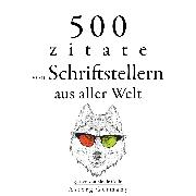 Cover-Bild zu Shakespeare, William: 500 Zitate von Schriftstellern aus der ganzen Welt (Audio Download)