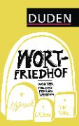 Cover-Bild zu Dudenredaktion: Duden - Wortfriedhof (eBook)