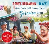 Cover-Bild zu Bergmann, Renate: Ans Vorzelt kommen Geranien dran. Die Online-Omi geht campen