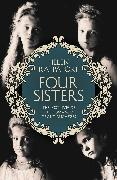 Cover-Bild zu Rappaport, Helen: Four Sisters: The Lost Lives of the Romanov Grand Duchesses