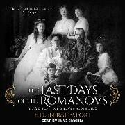 Cover-Bild zu Rappaport, Helen: The Last Days of the Romanovs: Tragedy at Ekaterinburg