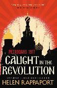 Cover-Bild zu Rappaport, Helen: Caught in the Revolution