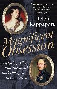 Cover-Bild zu Rappaport, Helen: Magnificent Obsession (eBook)