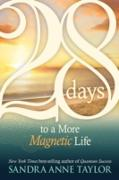 Cover-Bild zu 28 Days to a More Magnetic Life (eBook) von Taylor, Sandra Anne