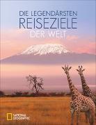 Cover-Bild zu Die legendärsten Reiseziele der Welt von Weidlich, Karin (Übers.)