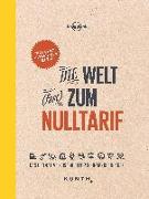 Cover-Bild zu Die Welt (fast) zum Nulltarif von KUNTH Verlag GmbH & Co. KG